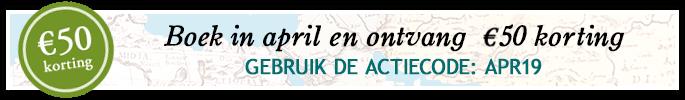 Boek in april en ontvang €50 korting. Gebruik de actiecode APR19.